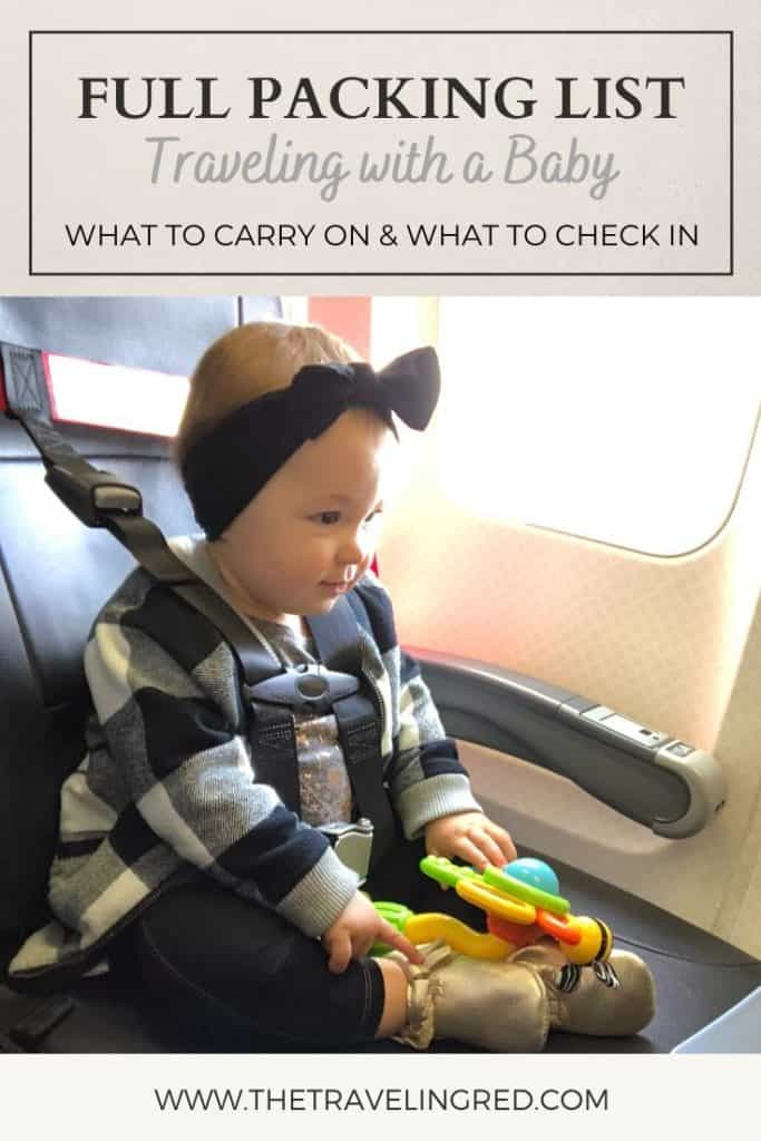 Full Packing List when traveling with a baby or kid. Splits up what you need to carry on the airplane and what you should send in the checked in luggage at the airport.