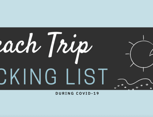 Beach Trip Packing List during COVID-19 Pandemic. Everything you need to pack for the beach and to sanitize your accommodations.